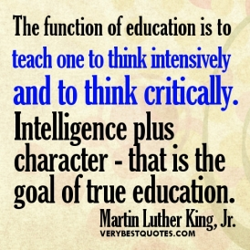 Education-quotes-The-function-of-education-is-to-teach-one-to-think-intensively-and-to-think-critically.-Intelligence-plus-character-that-is-the-goal-of-true-education.