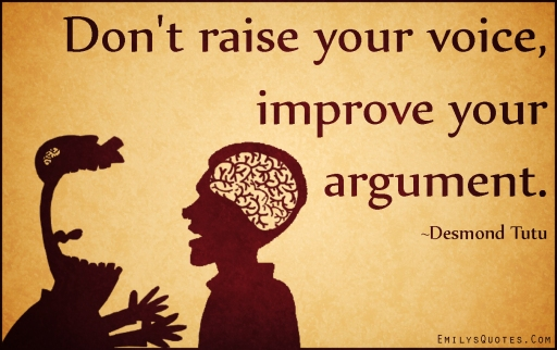 EmilysQuotes.Com-raise-voice-improve-argument-advice-intelligent-Desmond-Tutu.jpg