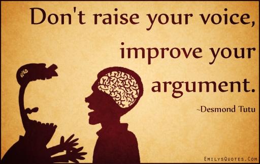 EmilysQuotes.Com-raise-voice-improve-argument-advice-intelligent-Desmond-Tutu.jpg